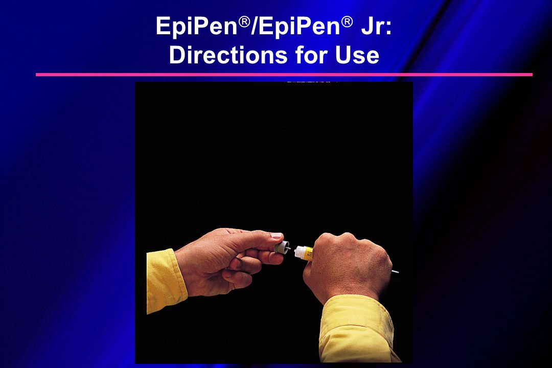 EpiPen /EpiPen Jr: Directions for Use