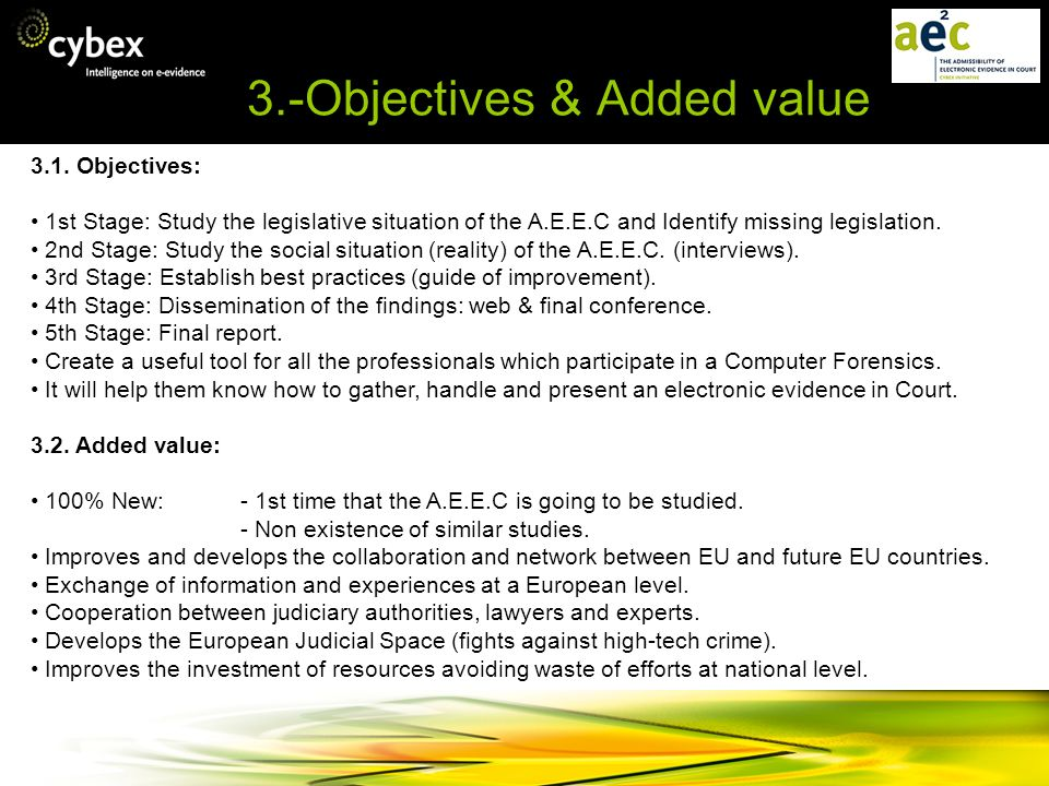 3.-Objectives & Added value 3.1. Objectives: 1st Stage: Study the legislative situation of the A.E.E.C and Identify missing legislation. 2nd Stage: St