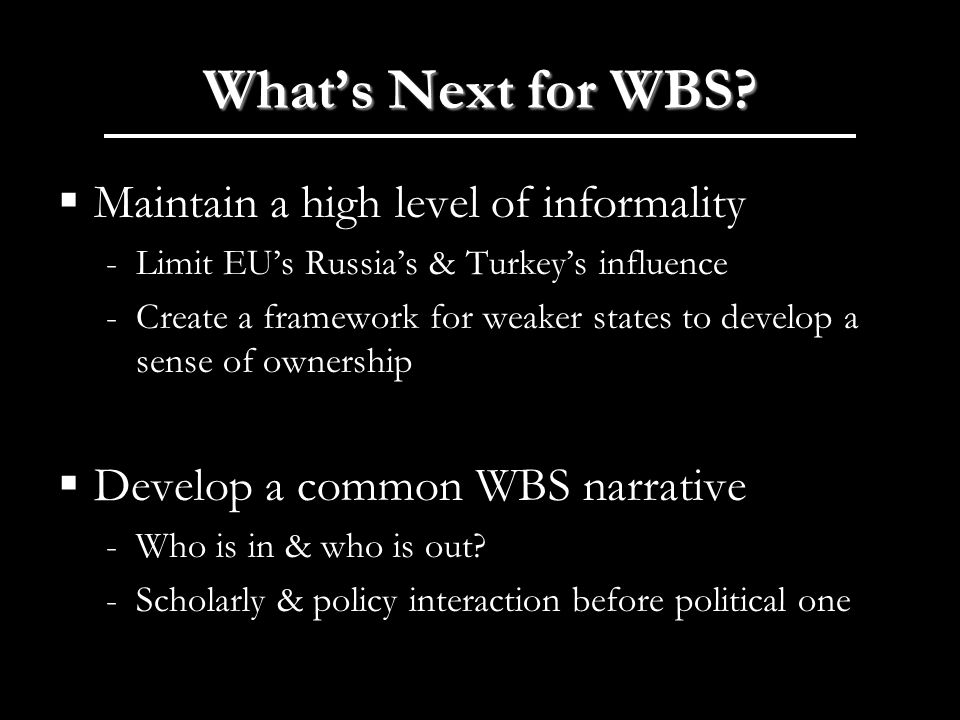 Whats Next for WBS.