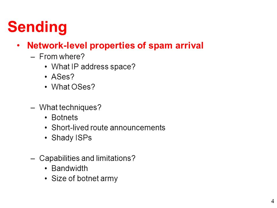 4 Sending Network-level properties of spam arrival –From where.