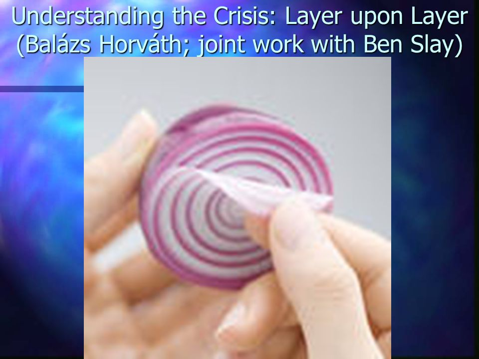 Understanding the Crisis: Layer upon Layer (Balázs Horváth; joint work with Ben Slay)