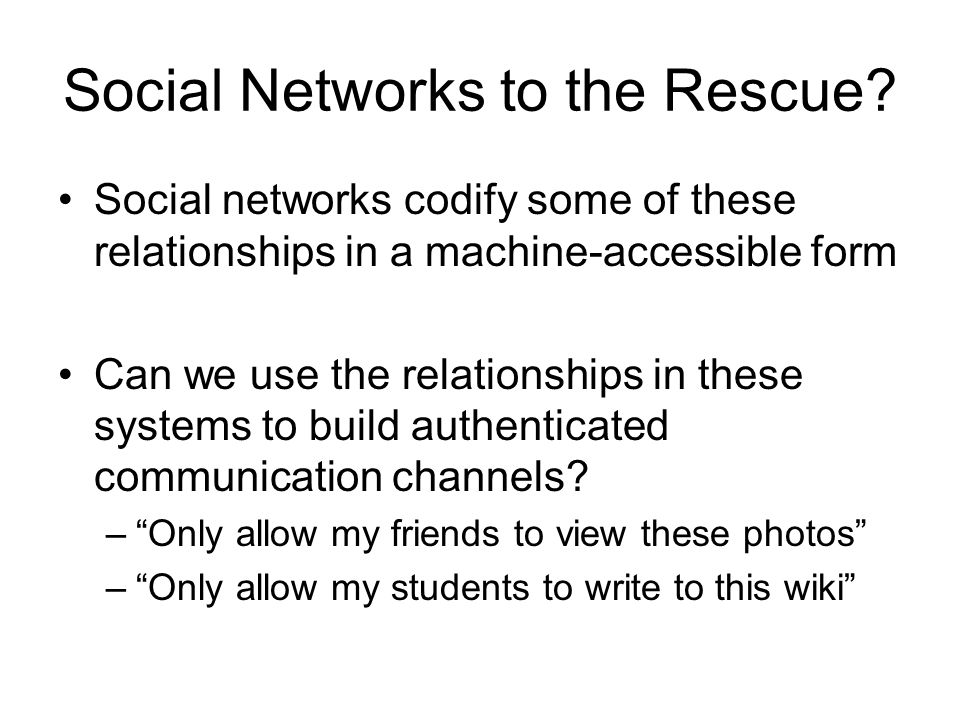 Social Networks to the Rescue.
