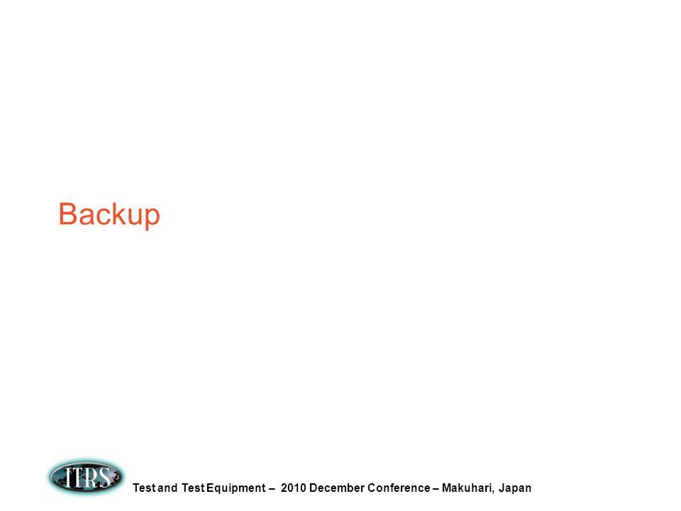 Test and Test Equipment – 2010 December Conference – Makuhari, Japan Backup