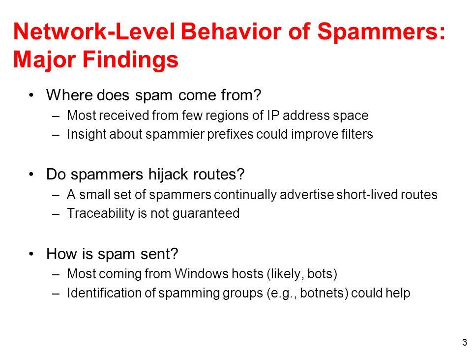 3 Network-Level Behavior of Spammers: Major Findings Where does spam come from.