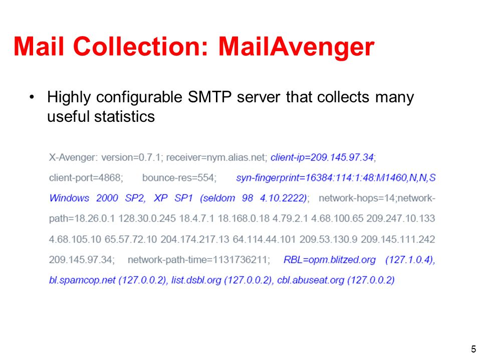5 Mail Collection: MailAvenger Highly configurable SMTP server that collects many useful statistics