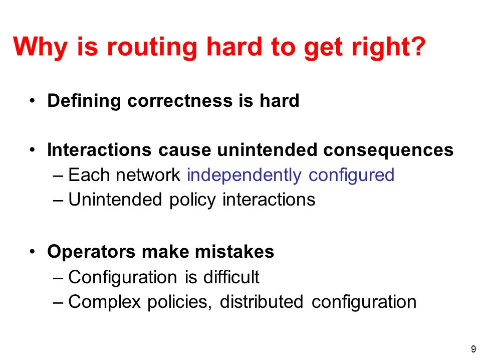 10 rcc Idea: Proactive Checks Normalized Representation Correctness Specification Constraints Faults Analyzing complex, distributed configuration Defining a correctness specification Mapping specification to constraints Challenges Distributed router configurations (Single AS)