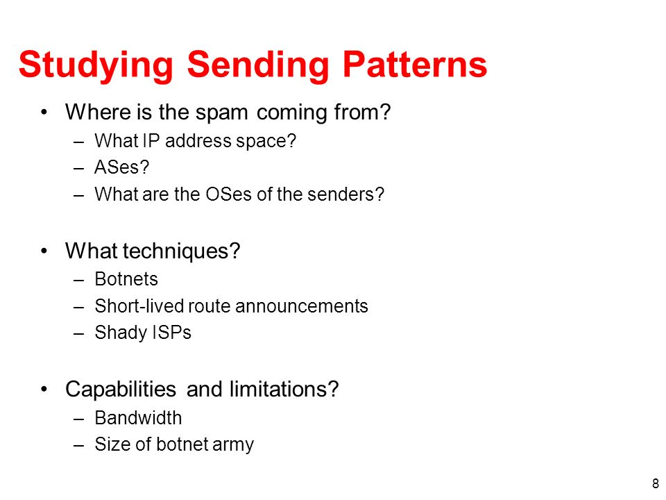 8 Studying Sending Patterns Where is the spam coming from.