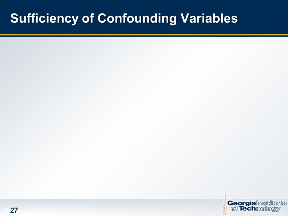 27 Sufficiency of Confounding Variables