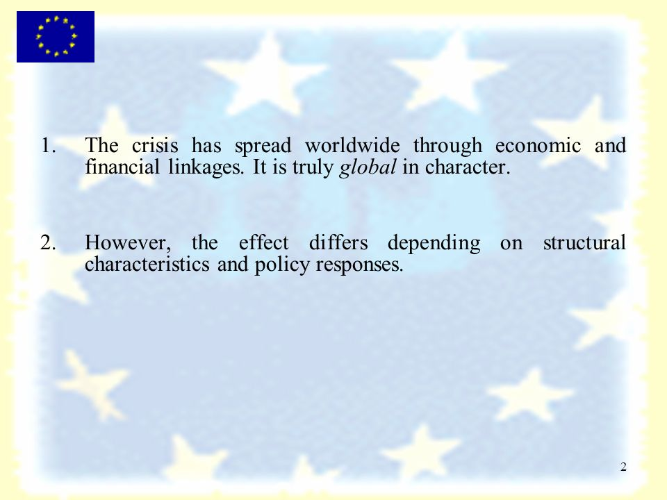 2 1.The crisis has spread worldwide through economic and financial linkages.