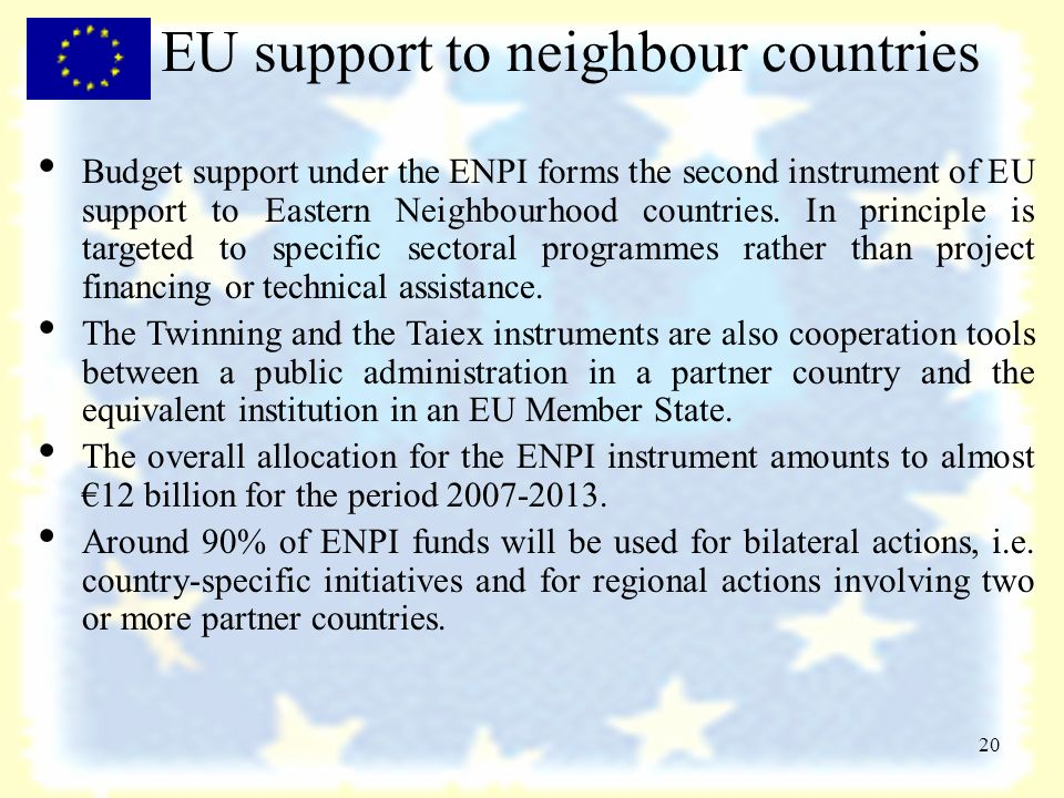 20 EU support to neighbour countries Budget support under the ENPI forms the second instrument of EU support to Eastern Neighbourhood countries.