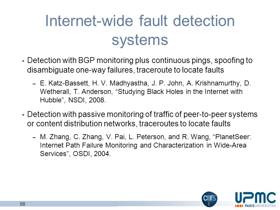 Reducing overhead of active fault detection Selection of paths to probe – H. Nguyen and P. Thiran, Active measurement for multiple link failures diagn