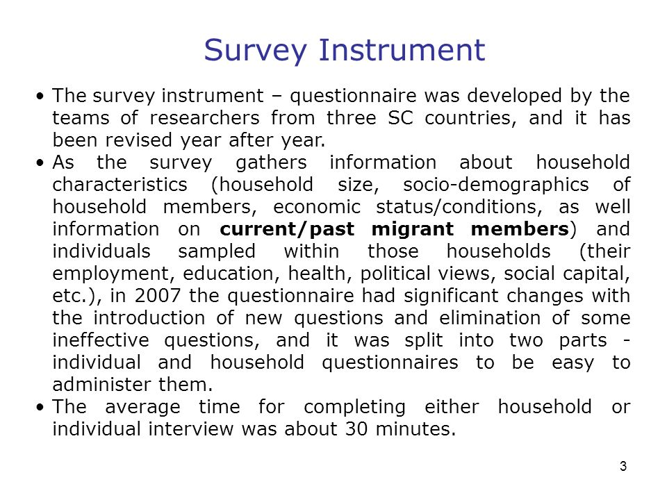 3 The survey instrument – questionnaire was developed by the teams of researchers from three SC countries, and it has been revised year after year. As