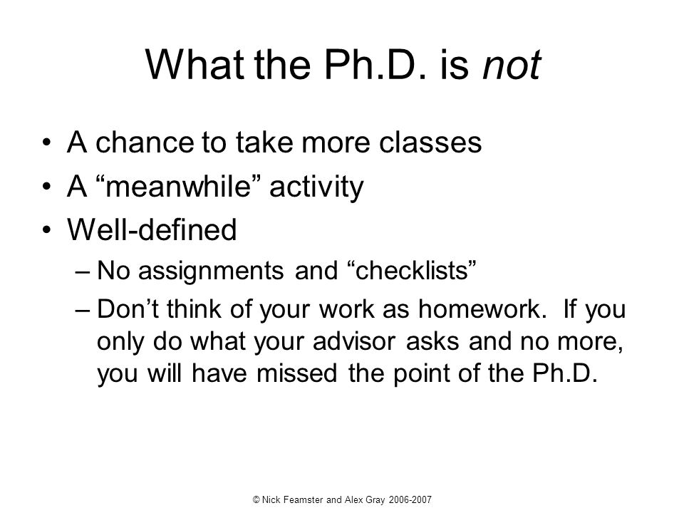 © Nick Feamster and Alex Gray 2006-2007 So…do you really want a Ph.D..
