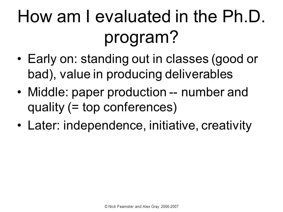 © Nick Feamster and Alex Gray How am I evaluated in the Ph.D.
