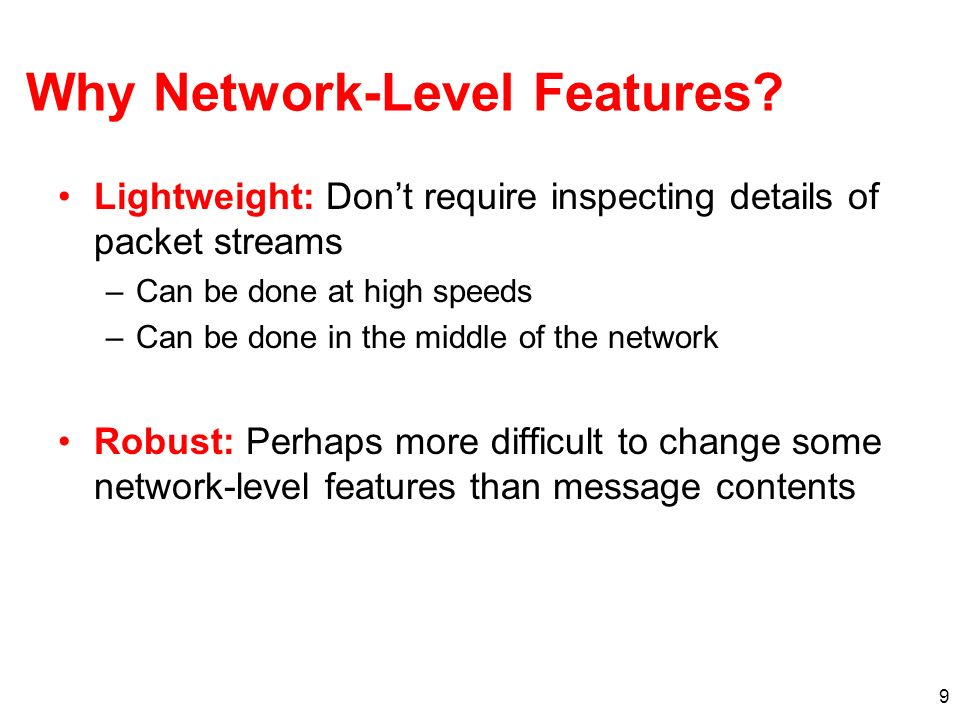 9 Why Network-Level Features.
