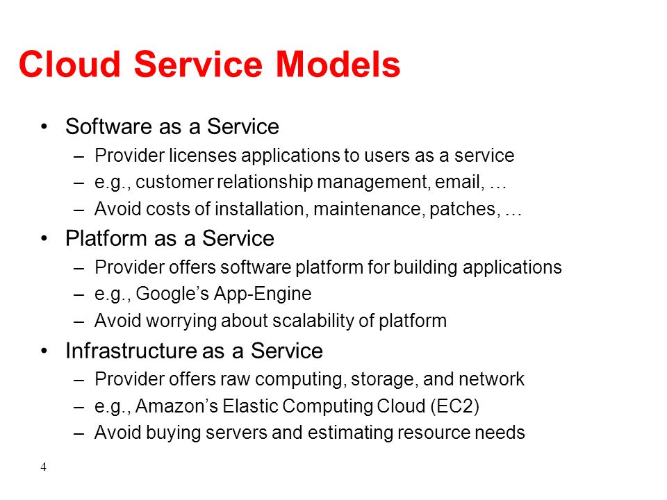 Cloud Service Models Software as a Service –Provider licenses applications to users as a service –e.g., customer relationship management, email, … –Av