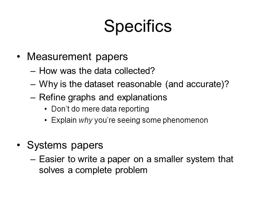 Specifics Measurement papers –How was the data collected.