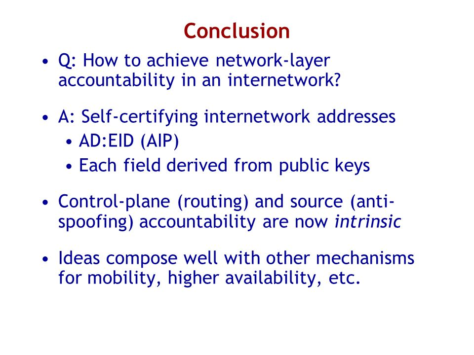 Conclusion Q: How to achieve network-layer accountability in an internetwork.