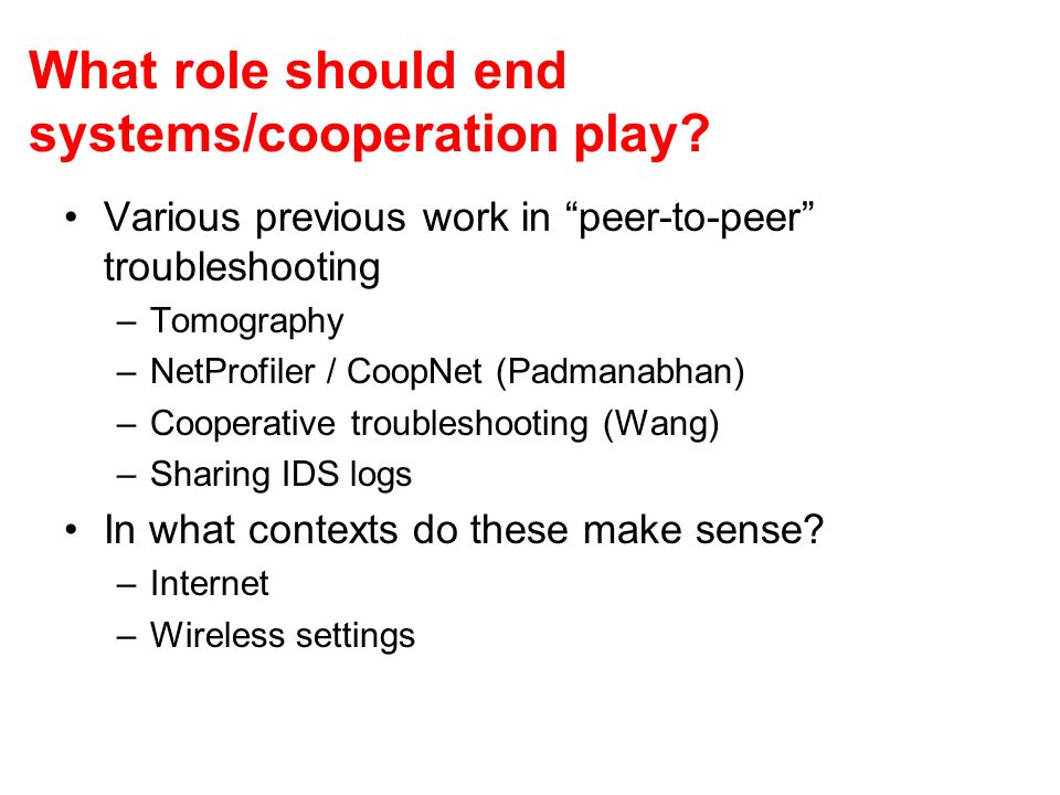 What role should end systems/cooperation play.