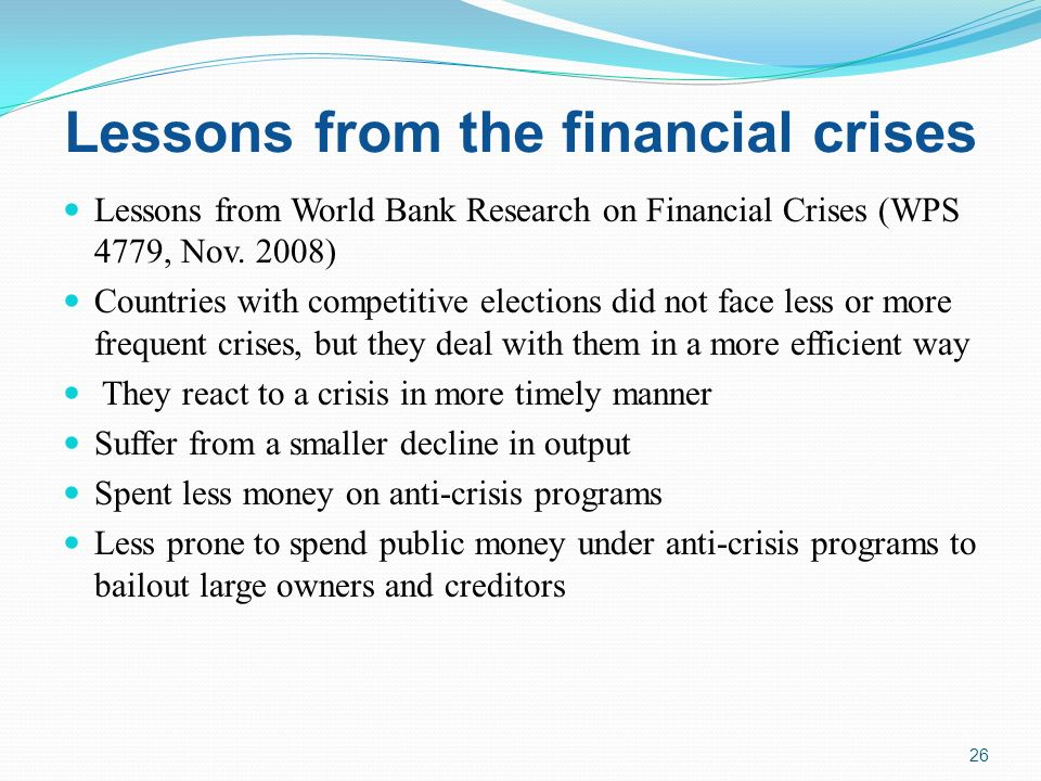 Lessons from the financial crises Lessons from World Bank Research on Financial Crises (WPS 4779, Nov.