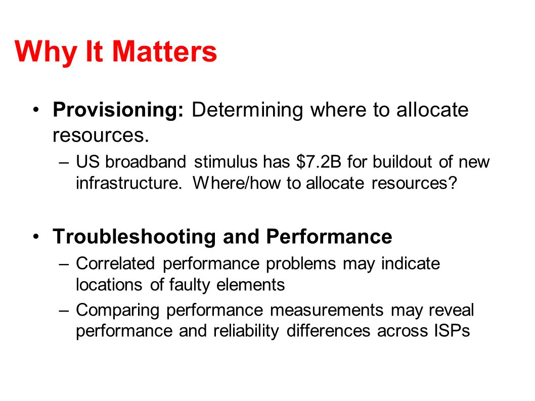 Why It Matters Provisioning: Determining where to allocate resources.