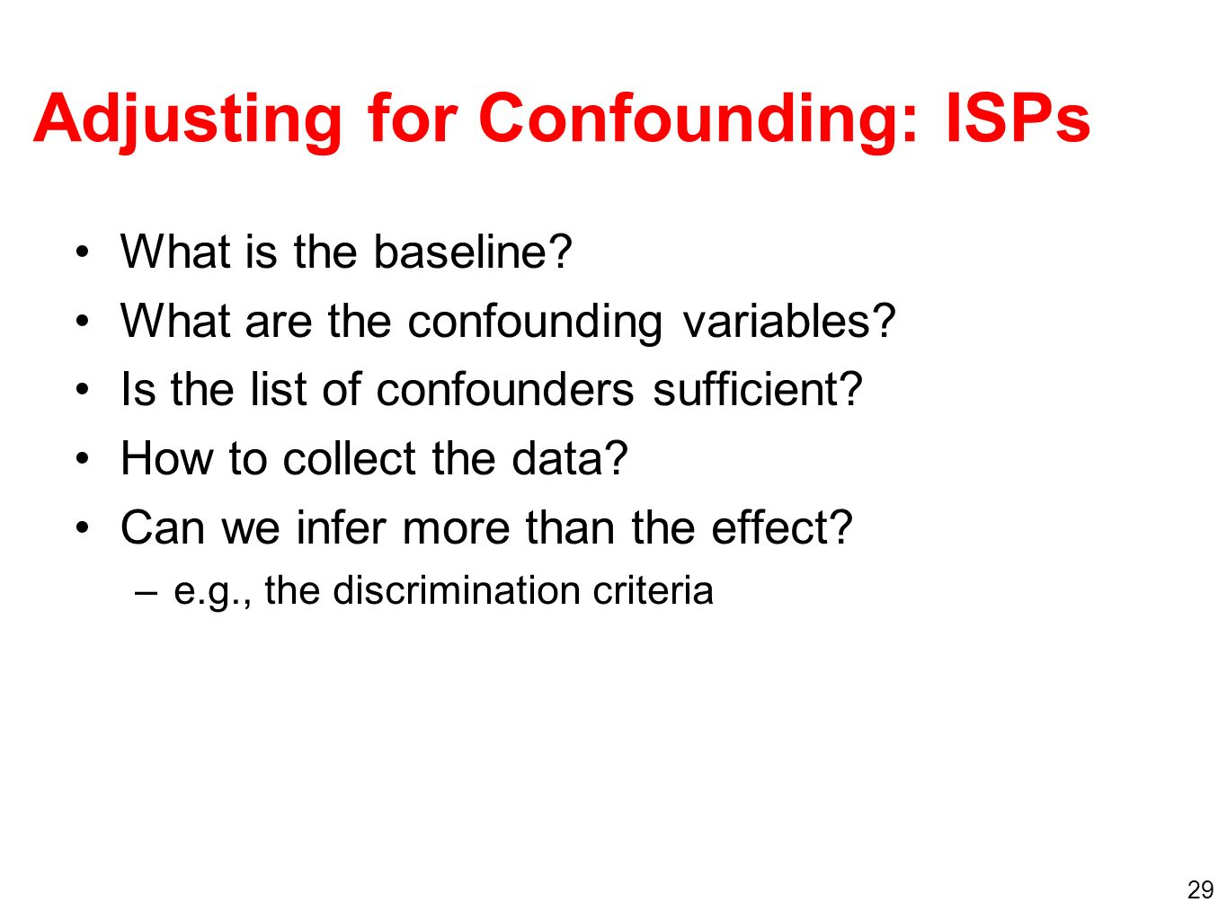 29 Adjusting for Confounding: ISPs What is the baseline.