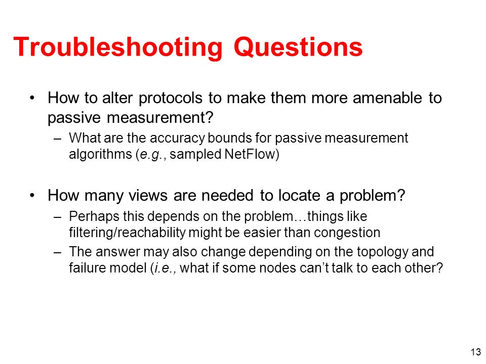 13 Troubleshooting Questions How to alter protocols to make them more amenable to passive measurement.