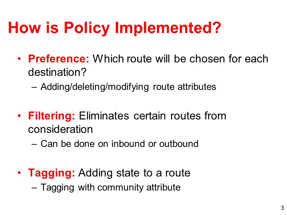 How is Policy Implemented. Preference: Which route will be chosen for each destination.