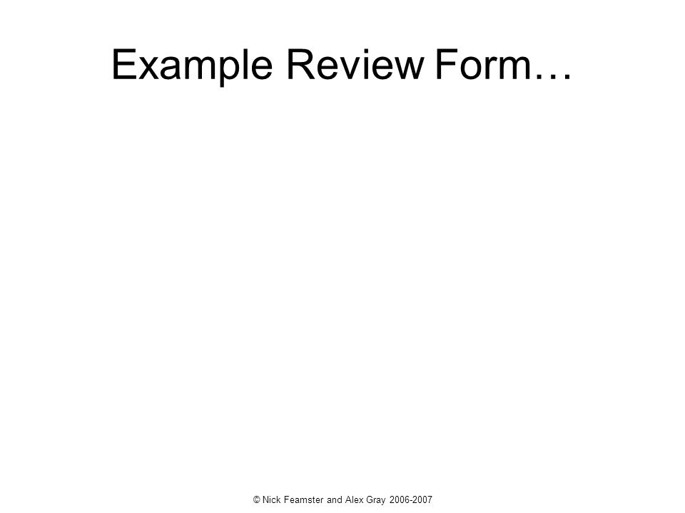 © Nick Feamster and Alex Gray 2006-2007 Example Review Form…