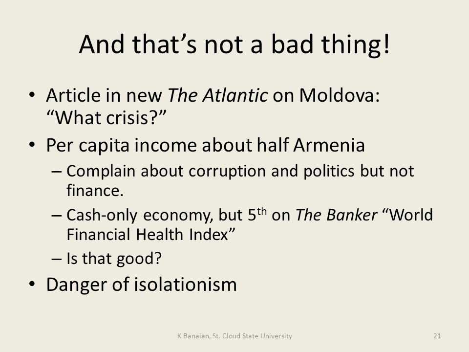 And thats not a bad thing. Article in new The Atlantic on Moldova: What crisis.