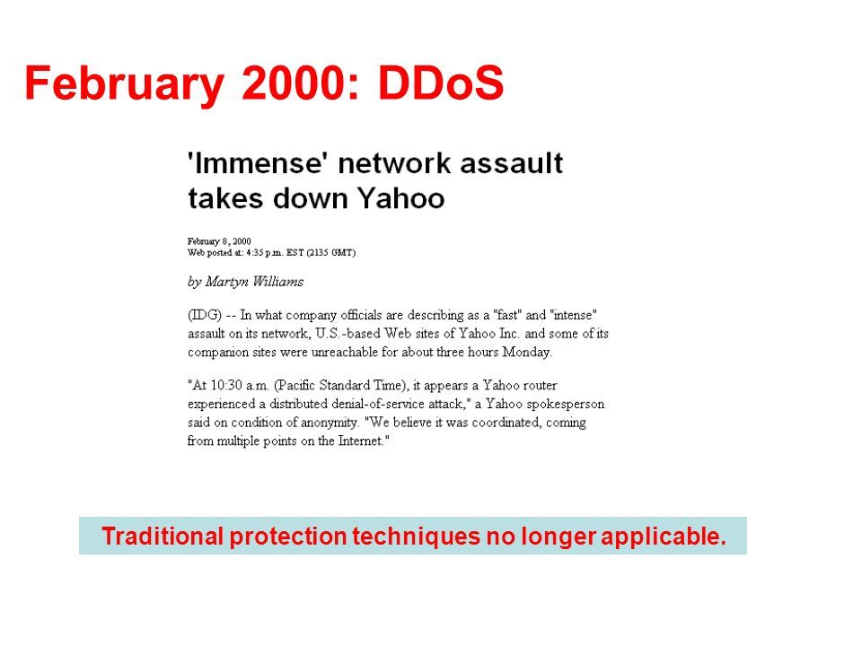 February 2000: DDoS Traditional protection techniques no longer applicable.