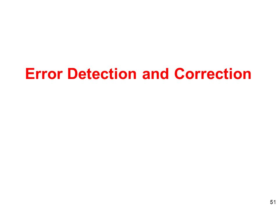 51 Error Detection and Correction