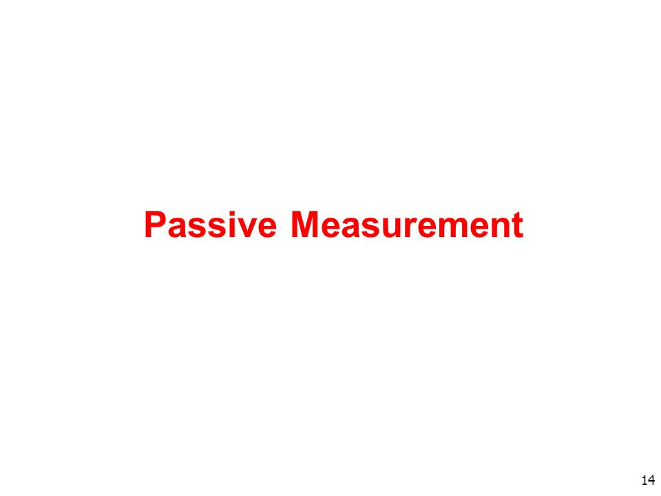 14 Passive Measurement