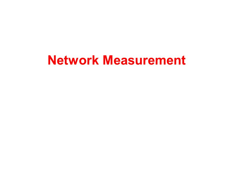 Network Measurement