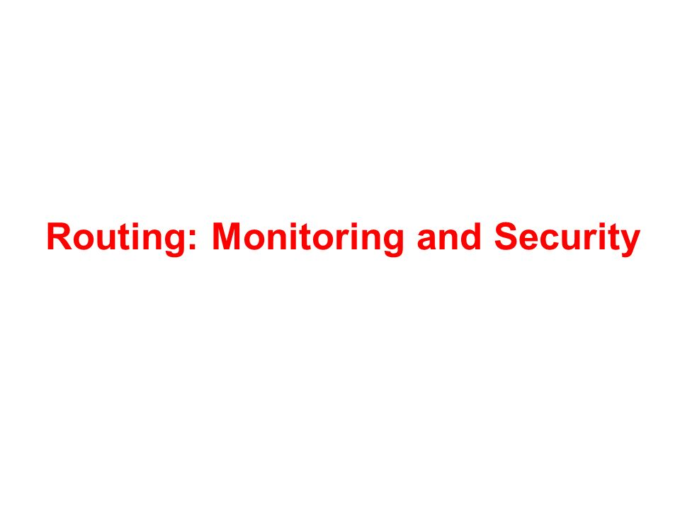 Routing: Monitoring and Security