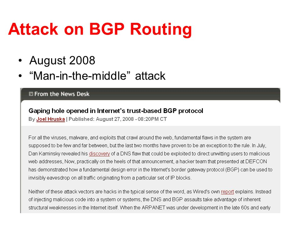Attack on BGP Routing August 2008 Man-in-the-middle attack