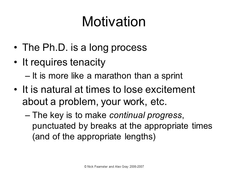 Motivation The Ph.D.