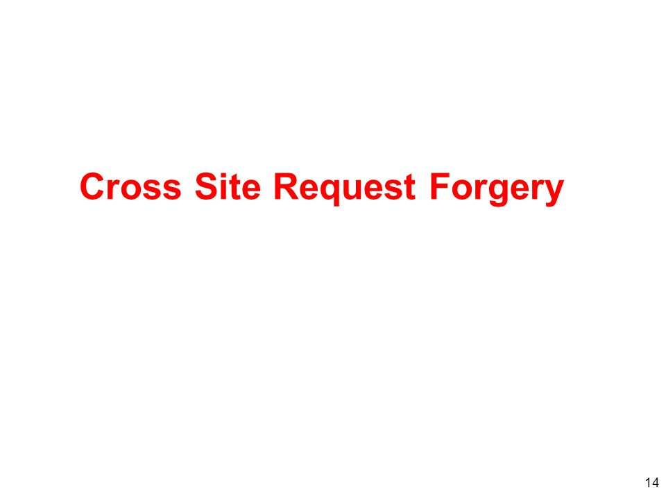 14 Cross Site Request Forgery