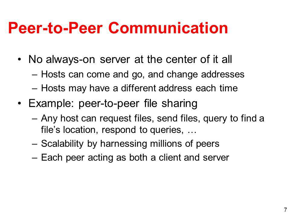 18 Typical Server Program Prepare to communicate –Create a socket –Associate local address and port with the socket Wait to hear from a client (passive open) –Indicate how many clients-in-waiting to permit –Accept an incoming connection from a client Exchange data with the client over new socket –Receive data from the socket –Do stuff to handle the request (e.g., get a file) –Send data to the socket –Close the socket Repeat with the next connection request