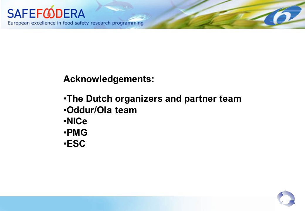 Acknowledgements: The Dutch organizers and partner team Oddur/Ola team NICe PMG ESC