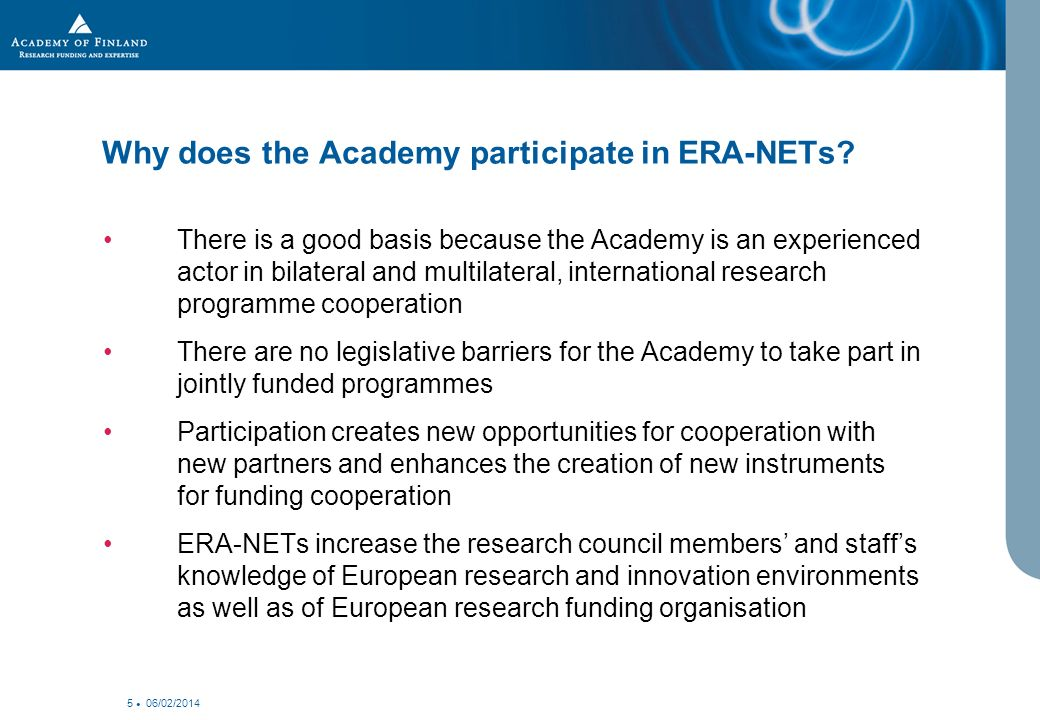06/02/2014 5 Why does the Academy participate in ERA-NETs.