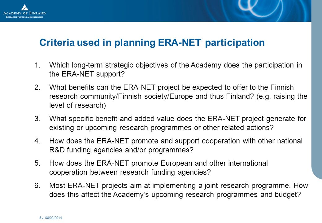 06/02/2014 8 1.Which long-term strategic objectives of the Academy does the participation in the ERA-NET support.