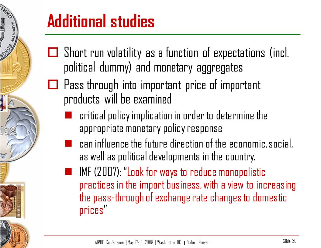 AIPRG Conference | May 17-18, 2008 | Washington DC ¡ Vahé Heboyan Slide 30 Additional studies Short run volatility as a function of expectations (incl.