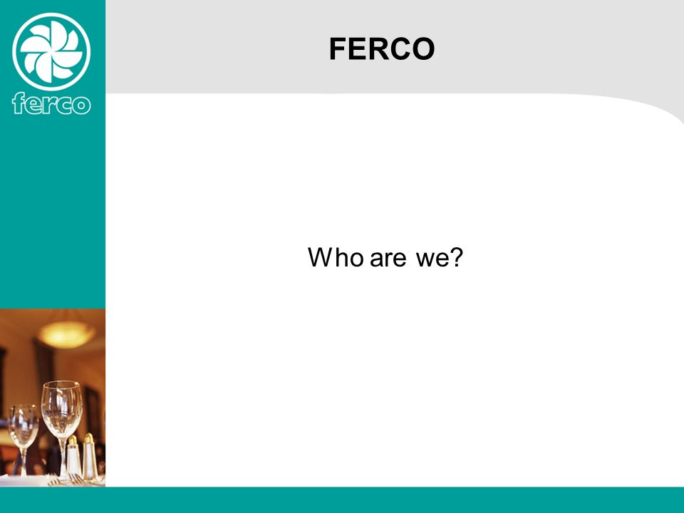 FERCO Who are we?