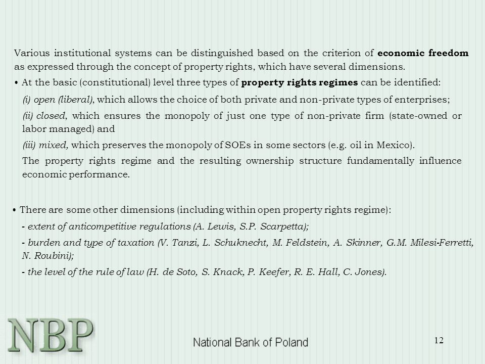 12 Various institutional systems can be distinguished based on the criterion of economic freedom as expressed through the concept of property rights,