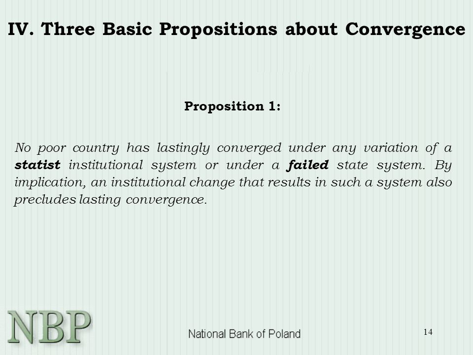 14 IV. Three Basic Propositions about Convergence Proposition 1: No poor country has lastingly converged under any variation of a statist institutiona