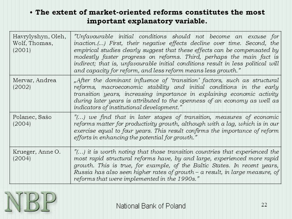 22 The extent of market-oriented reforms constitutes the most important explanatory variable.
