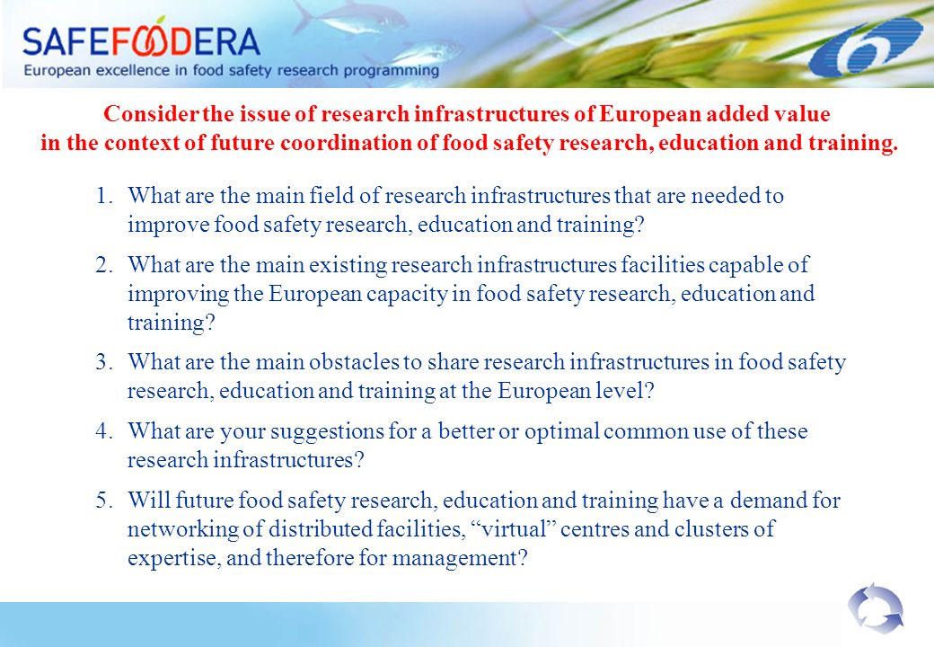 1.What are the main field of research infrastructures that are needed to improve food safety research, education and training.