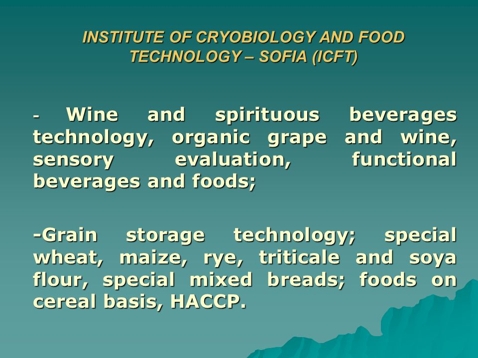 INSTITUTE OF CRYOBIOLOGY AND FOOD TECHNOLOGY – SOFIA (ICFT) - Wine and spirituous beverages technology, organic grape and wine, sensory evaluation, fu