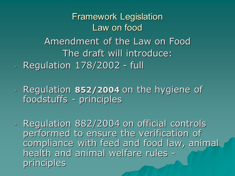 Basic legislation Law on Veterinary Activities A new LVA will introduce the principles of: A new LVA will introduce the principles of: - Regulation 852/2004 - Regulation 853/2004 laying down specific hygiene rules for food of animal origin hygiene rules for food of animal origin - Regulation 854/2004 laying down specific rules for the organization of official controls on for the organization of official controls on products of animal origin intended for human products of animal origin intended for human consumption consumption - Regulation 882/2004